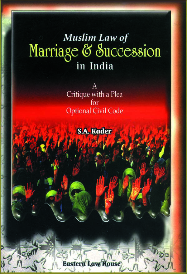 Muslim Law of Marriage & Succession in India